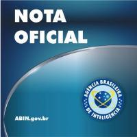 A Agência Brasileira de Inteligência emite Nota Oficial sobre Suspeitos de Terrorism