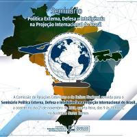 CREDN - SEMINÁRIO: Política Externa, Defesa e Inteligência na projeção internacional do Brasil