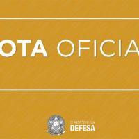 Nota oficial do Ministro da Defesa