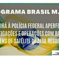 Programa Brasil M.A.I.S permitirá à Polícia Federal aperfeiçoar investigações e operações com base em imagens de satélite de alta resolução