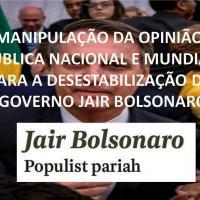 Gen Ex Pinto Silva - Manipulação da Opínião Pública Nacional e Mundial para a Desestabilização do Governo Jair Bolsonaro