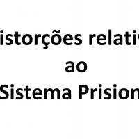 Sergio Netto - Distorções relativas ao Sistema Prisional
