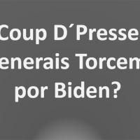 Coup D´Presse - Generais brasileiros torcem por Biden e não querem briga com Bolsonaristas