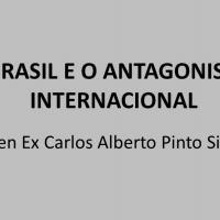 Gen Ex Pinto Silva - O Brasil e o Antagonismo Internacional