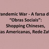 PandemicWar - A farsa das Obras Sociais: Shopping Chineses, Lojas Americanas, Rede Zaffari