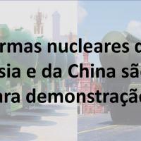 As armas nucleares da Rússia e da China são só para demonstração?