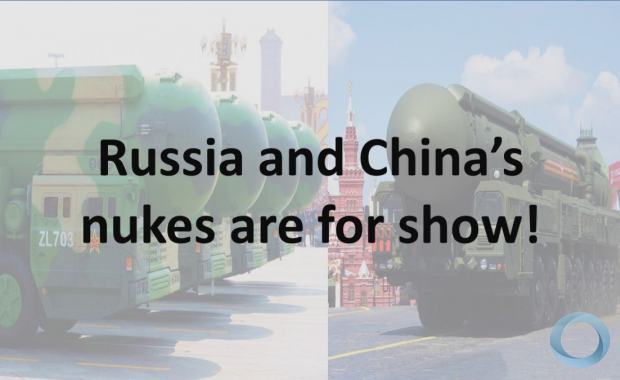 Russia and China's nukes are for show!
