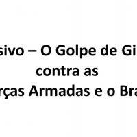 Exclusivo – O Golpe de Gilmar: contra as Forças Armadas e o Brasil
