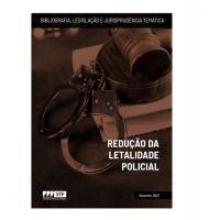 STF publica bibliografia sobre Redução da Letalidade Policial