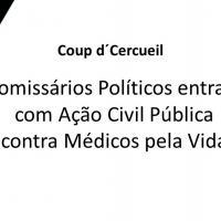 Coup d´Cercueil -  Procuradores Federais movem AÇÃO CIVIL PÚBLICA contra Médicos pela Vida