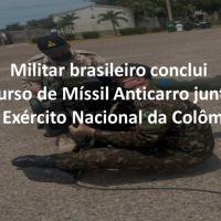 BR-CO: Militar brasileiro conclui Curso de Míssil Anticarro junto ao Exército Nacional da Colômbia