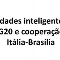 Cidades inteligentes, G20 e cooperação Itália-Brasília