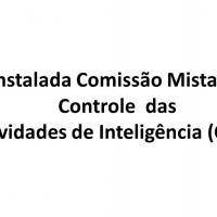 A Comissão Mista de Controle das Atividades de Inteligência é integrada por seis senadores e seis deputados federais