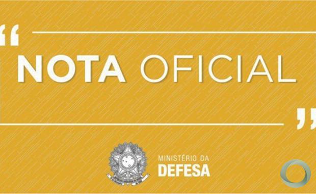 Ministério da Defesa - Nota Oficial