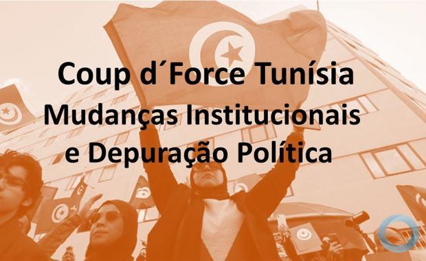 Coup d´Force - Mudanças Institucionais e Depuração Política na Tunísia